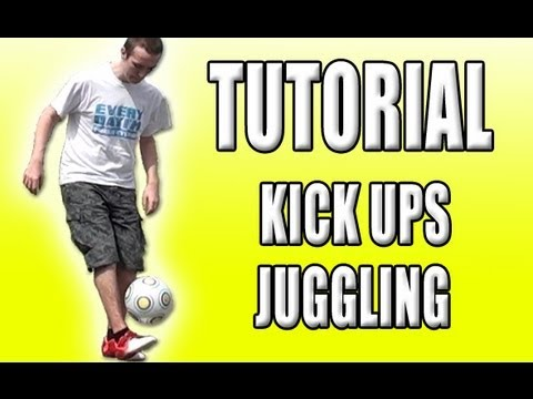 Kick Ups TUTORIAL – Learn How To Juggle A Soccer Ball Easily