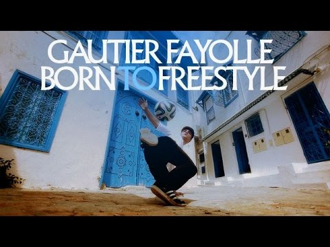 Gautier Fayolle | Born to Freestyle